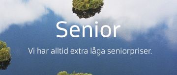 Senior - Vi har alltid extra låga seniorpriser.